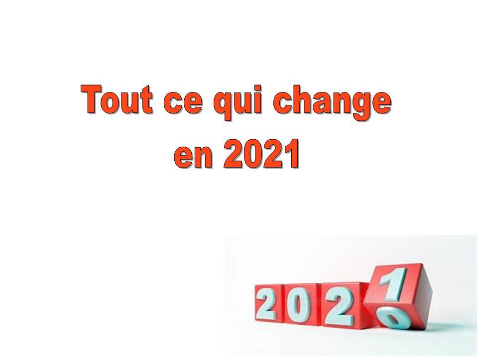 CE QUI CHANGE EN 2021